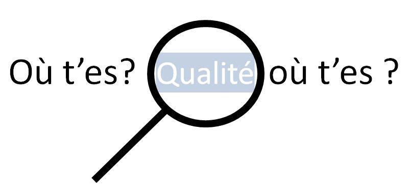 où est la qualité